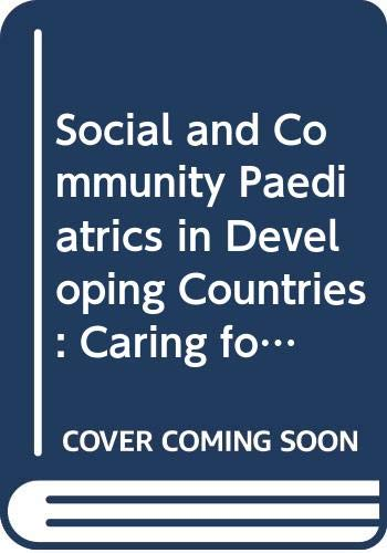 9780333395707: Social and Community Paediatrics in Developing Countries: Caring for the Rural and Urban Poor