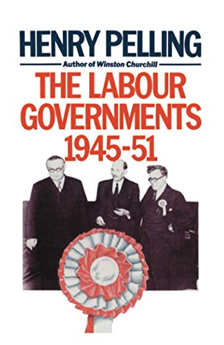 9780333396346: The Labour Governments, 1945-51 (Critical Studies of the Asia-Pacific)