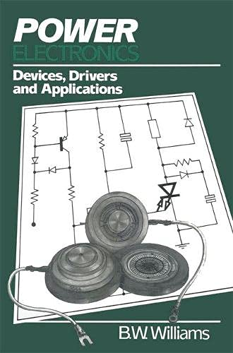 9780333396612: Power Electronics: Devices, Drivers and Applications