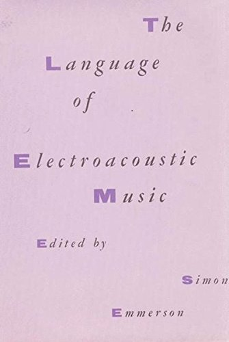 9780333397596: The Language Electroacoustic Music