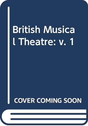 9780333398395: The British Musical Theatre, Vol. 1: 1865-1914