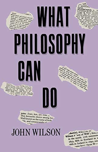 9780333399194: What Philosophy Can Do