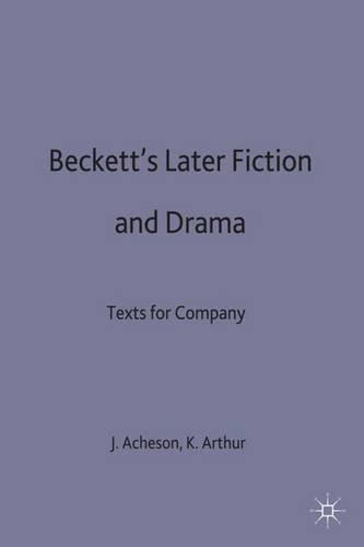 Beckett's later fiction and drama: Texts for company: James Acheson, Kateryna Arthur
