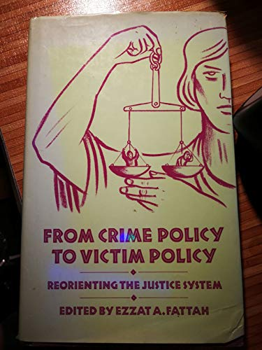 9780333399941: From Crime Policy to Victim Policy: Reorienting the Justice System