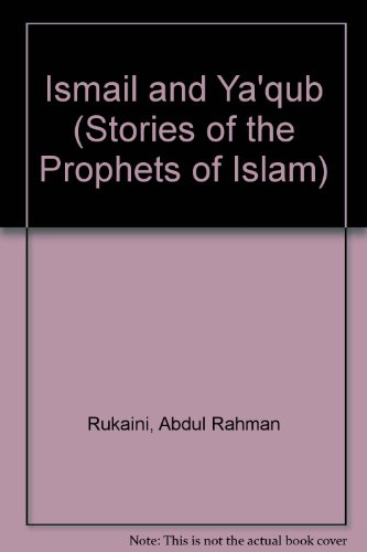 Ismail and Yaqub (Stories of the Prophets: Rukaini, Abdul Rahman