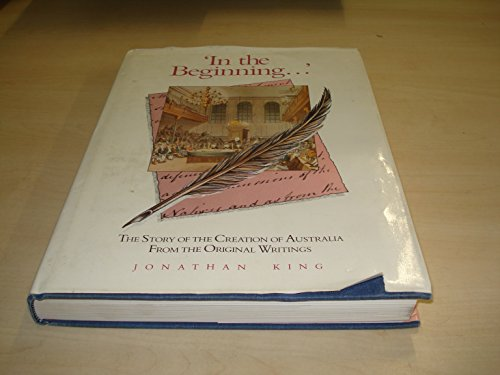 9780333400463: 'In the Beginning...': The Story of the Creation of Australia from the Original Writings