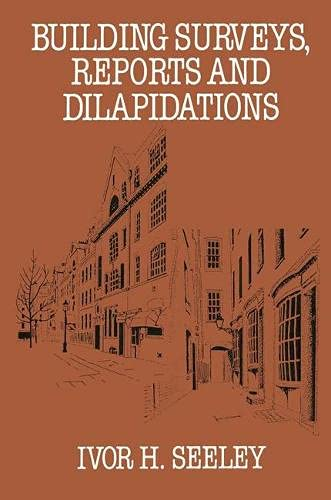 Building Surveys: Reports and Dilapidations (Building &: Seeley, Ivor H.