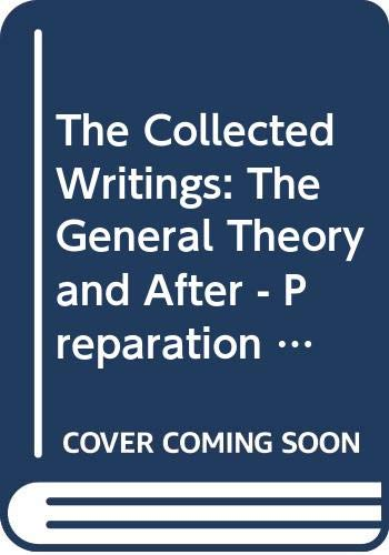 9780333402153: The Collected Writings: The General Theory and After - Preparation v. 13 (Collected works of Keynes)