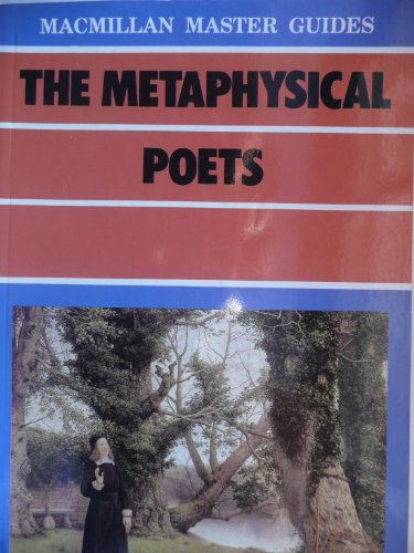 9780333402245: The metaphysical poets (Macmillan master guides)