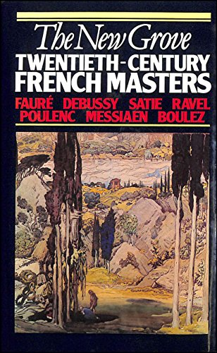 The New Grove Twentieth-Century French Masters: Faure,: NA, NA, Nectoux,
