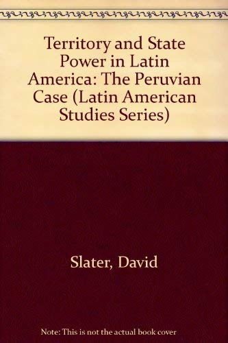 9780333405765: Territory and State Power in Latin America: The Peruvian Case (Latin American Studies Series)