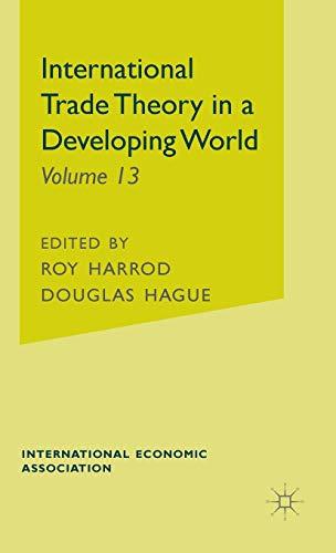 International Trade Theory in a Developing World.: Harrod, Roy ;
