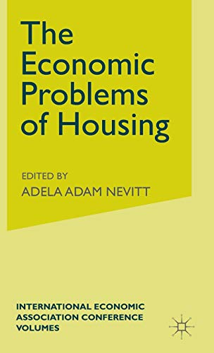 The Economic Problems of Housing (International Economic Association): Adam Nevitt, Adela