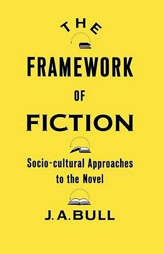 9780333406755: The Framework of Fiction: Socio-Cultural Approaches to the Novel