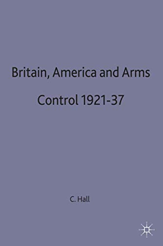 9780333407059: Britain, America and Arms Control 1921-37