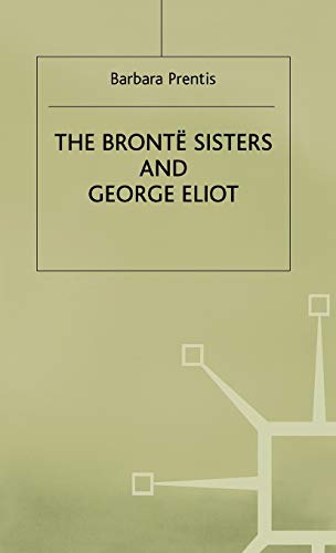 9780333407110: The Bronte Sisters and George Eliot: A Unity of Difference
