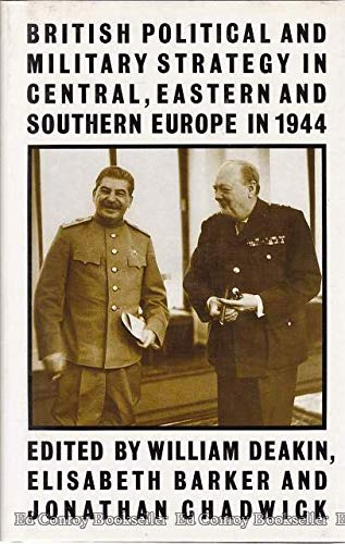 9780333407134: British Political and Military Strategy in Central, Eastern and Southern Europe in 1944