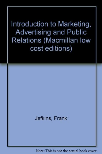 Introduction to Marketing, Advertising and Public Relations: Jefkins, Frank William