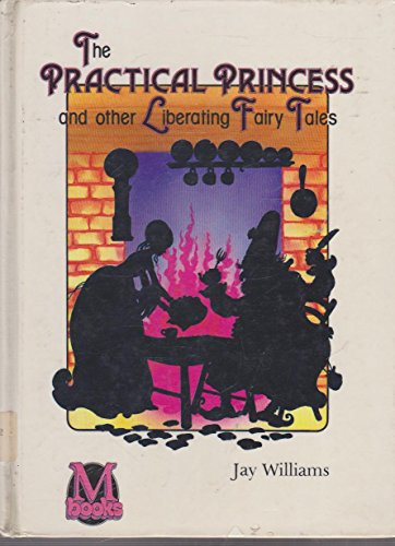 9780333407257: The Practical Princess and Other Liberating Fairy Tales (Junior M books)