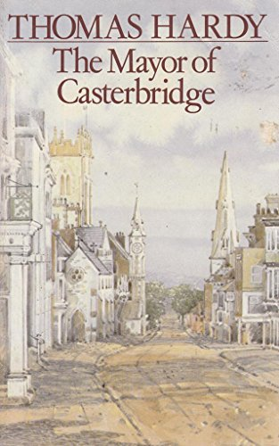 9780333408162: The Life And Death Of The Mayor Of Casterbridge: A Story Of A Man Of Character (The New Wessex Thomas Hardy)
