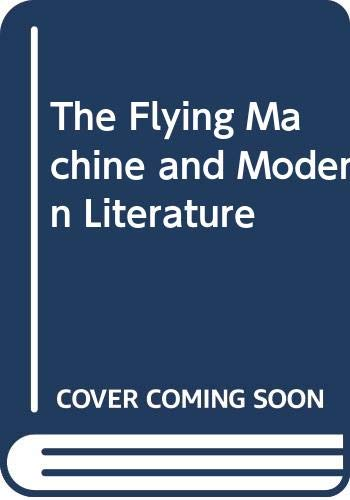 The Flying Machine and Modern Literature (0333408403) by Laurence Goldstein