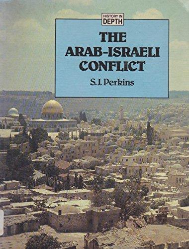 9780333409190: The Arab-Israeli Conflict (History in Depth)