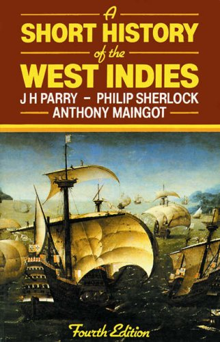 A Short History of the West Indies: J.H. Parry