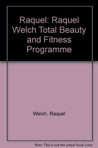 9780333409558: Raquel: Raquel Welch Total Beauty and Fitness Programme