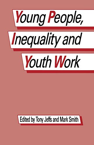 9780333409800: Young People, Inequality and Youth Work