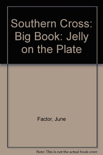 Southern Cross: Big Book: Jelly on the Plate (0333410157) by June Factor