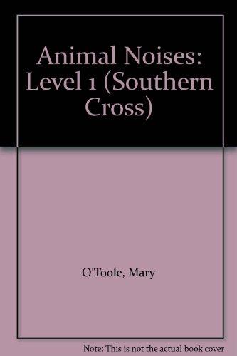 Animal Noises: Level 1 (Southern Cross): Mary O'Toole