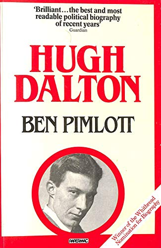 9780333412510: Hugh Dalton: A Life