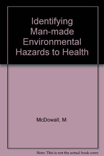Identifying Man-made Environmental Hazards to Health: M. McDowall