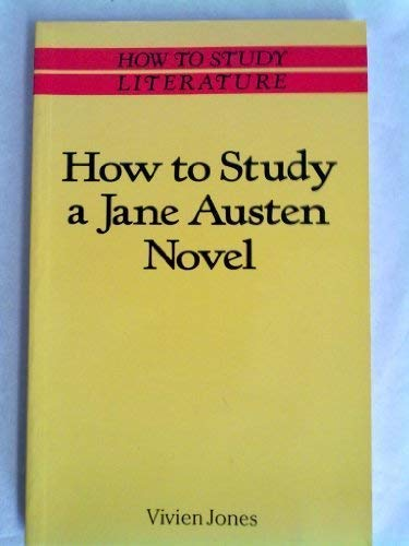 How to Study a Jane Austen Novel (How to Study Literature) (0333413466) by Jones, Vivien