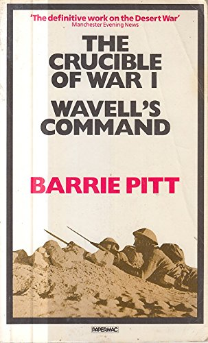 9780333413852: The Crucible of War: Wavell's Command v. 1