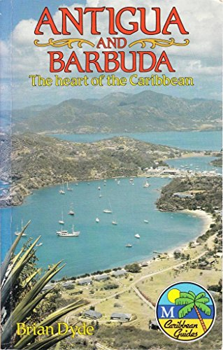 Antigua and Barbuda: The Heart of the Caribbean (Macmillan Caribbean Guides): Dyde, Brian