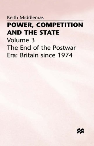 9780333414149: Power Competition and the State V3: The End of the Postwar Era - Britain Since 1974 Vol 3