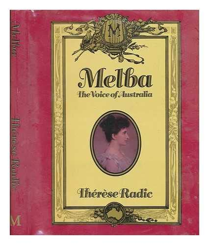 Melba : the voice of Australia / Thérèse Radic - Radic, Thérèse