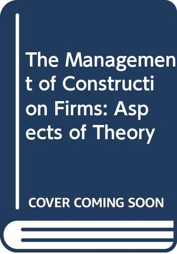 9780333416020: The Management of Construction Firms: Aspects of Theory