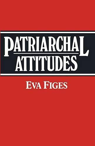 9780333417072: Patriarchal Attitudes: Women in Society