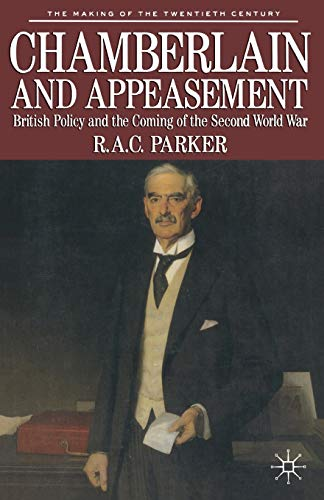 9780333417133: Chamberlain and Appeasement: British Policy and the Coming of the Second World War (The Making of the Twentieth Century)