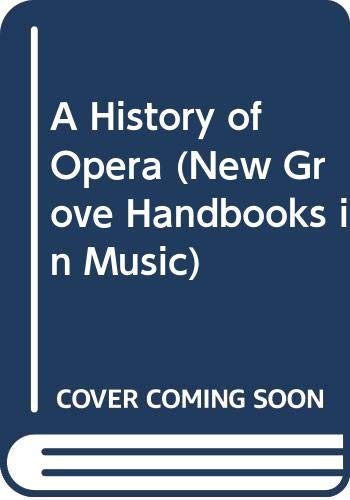 9780333417300: A History of Opera (New Grove Handbooks in Music)