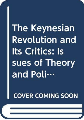 9780333417416: The Keynesian Revolution and its Critics