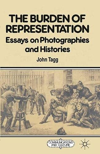9780333418239: The burden of representation: essays on photographies and histories