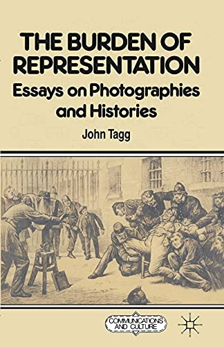 9780333418246: The Burden of Representation: Essays on Photographies and Histories (Communications and Culture)