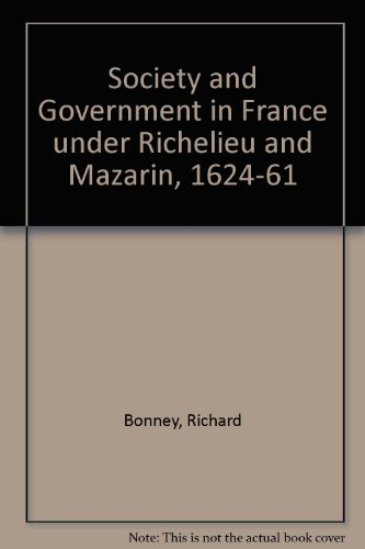 9780333418482: Society and Government in France under Richelieu and Mazarin, 1624-61