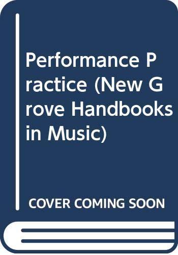 9780333419212: Performance Practice (New Grove Handbooks in Music)