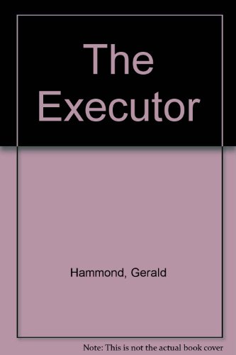 The Executor (9780333419670) by Gerald Hammond