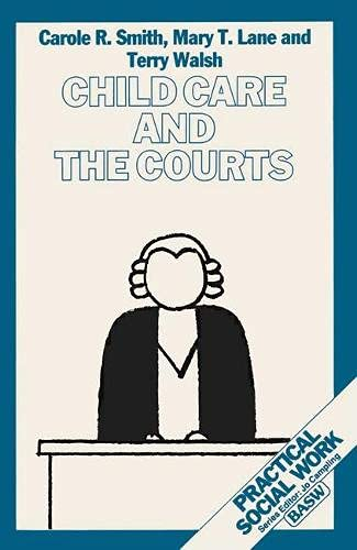 Child Care and the Courts (British Association: CAROLE R. SMITH,