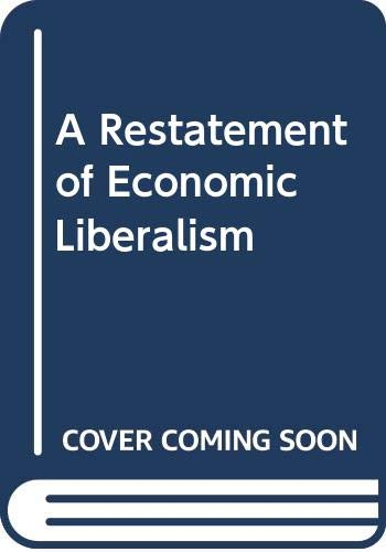 9780333420829: A Restatement of Economic Liberalism